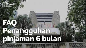[VIDEO] FAQ: Penangguhan Pinjaman 6 bulan