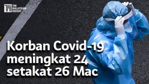 [VIDEO] Korban Covid-19 meningkat 24 setakat 26 Mac