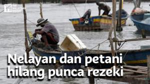 [VIDEO] Nelayan dan petani hilang punca rezeki